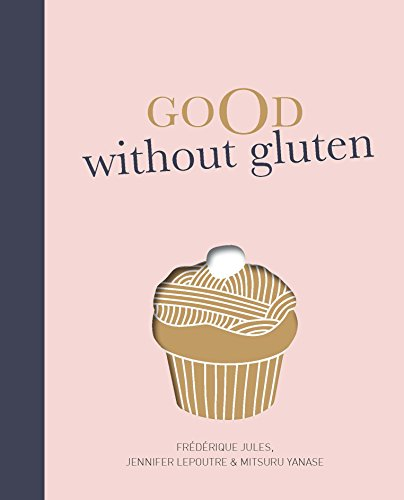 Good without Gluten (Hardcover): Frederique Jules