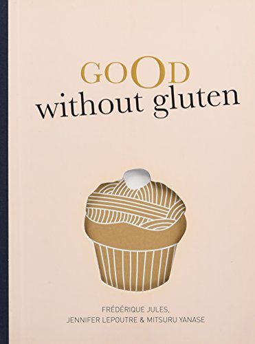 Good Without Gluten: Jules, Frederique, Lepoutre,