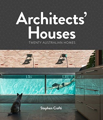 Architects' Houses: Stephen Crafti