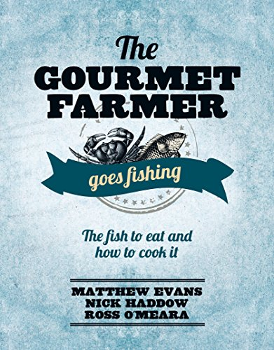 The Gourmet Farmer Goes Fishing (Hardcover): Matthew Evans