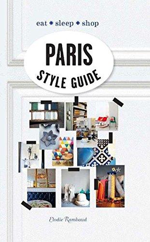 9781743364659: Paris Style Guide: Eat * Sleep * Shop