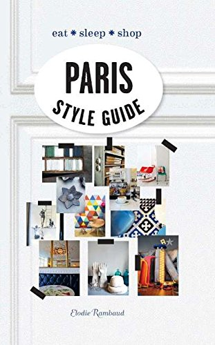 9781743364659: Paris Style Guide: Eat * Sleep * Shop