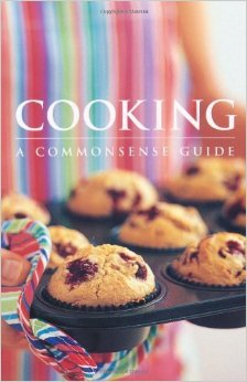 9781743364772: Cooking, a Commonsense Guide