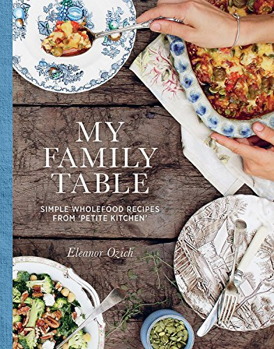 9781743365663: My Family Table: Simple Wholefood From Petite Kitchen