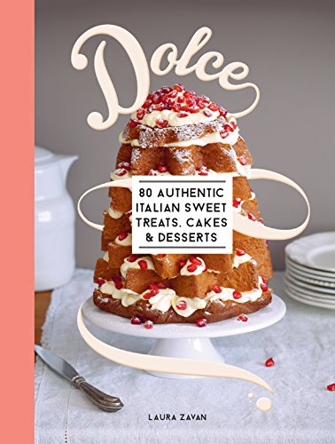 9781743366226: Dolce: 80 Authentic Sweet Treats, Cakes and Desserts