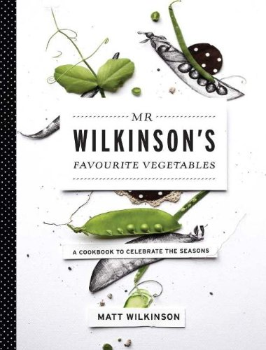 Mr. Wilkinson's Favourite Vegetables: Wilkinson, Matt