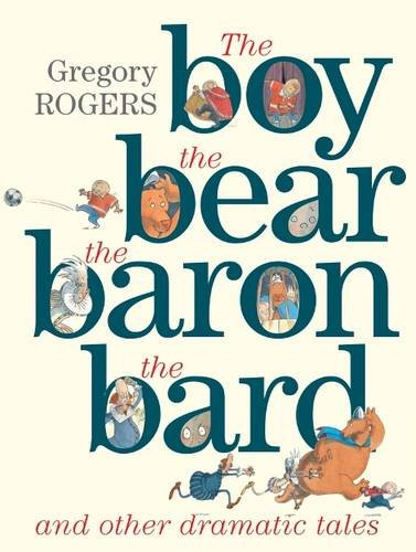 9781743366905: the Boy, the Bear, the Baron, the Bard and Other Dramatic Tales