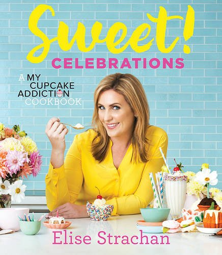 9781743369203: Sweet! Celebrations: A My Cupcake Addiction Cookbook