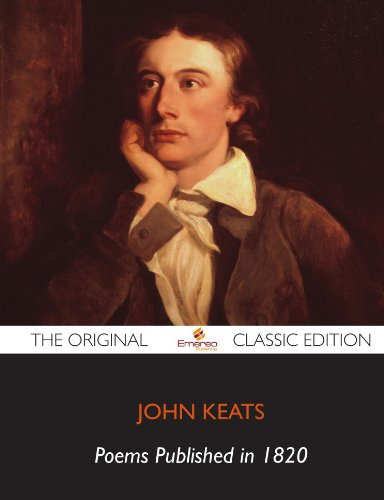 Poems Published in 1820 - The Original Classic Edition (1743381190) by Keats, John
