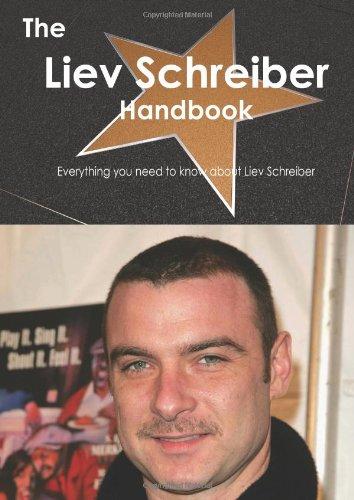 9781743382080: The Liev Schreiber Handbook - Everything You Need to Know About Liev Schreiber