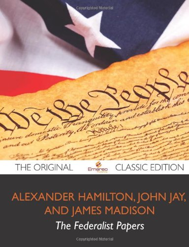 9781743440520: The Federalist Papers - The Original Classic Edition