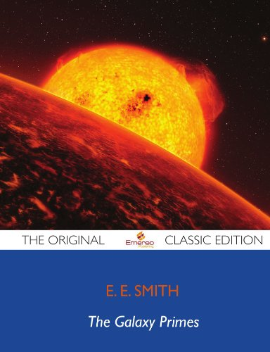 The Galaxy Primes - The Original Classic Edition (1743446616) by Smith, E.E.