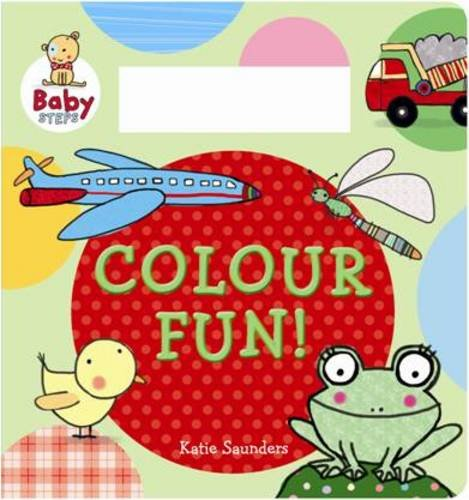 Baby Steps: Colouring Fun: Katie Saunders