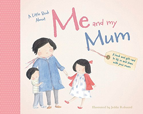 Little Book About Me & My Mum: Jedda Robaard