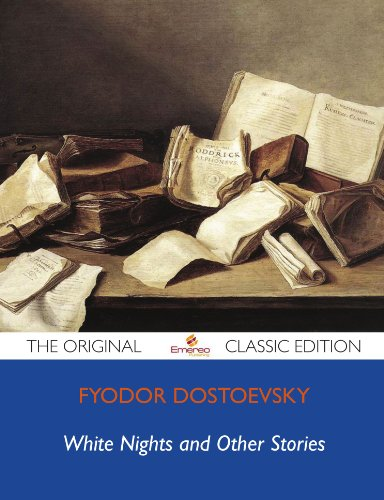 White Nights and Other Stories - The Original Classic Edition (9781743473337) by Dostoevsky, Fyodor