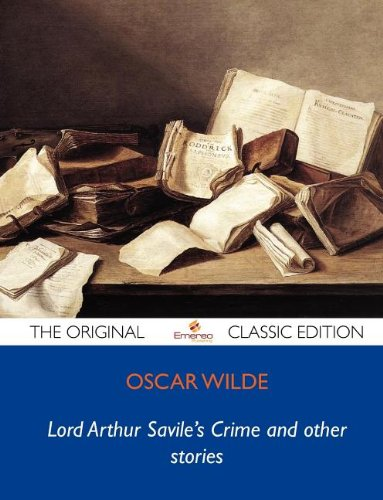 9781743474891: Lord Arthur Savile's Crime and other stories - The Original Classic Edition