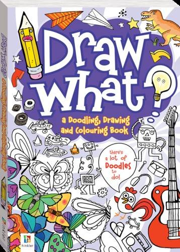 9781743520734: Draw What? a Doodling, Drawing and Colouring Book