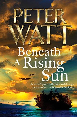 Beneath a Rising Sun (Paperback): Peter Watt