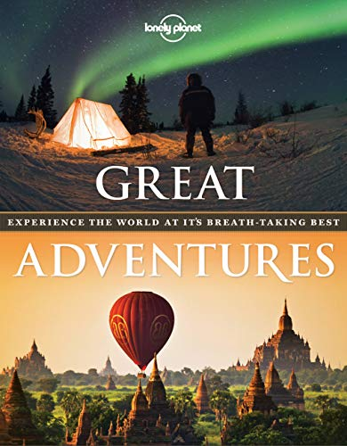 9781743601013: Great Adventures: Experience the World at its Breathtaking Best (Lonely Planet)