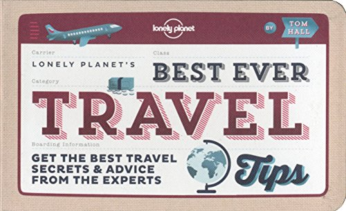 9781743603611: Best Ever Travel Tips: Get the Best Travel Secrets & Advice from the Experts (Lonely Planet)