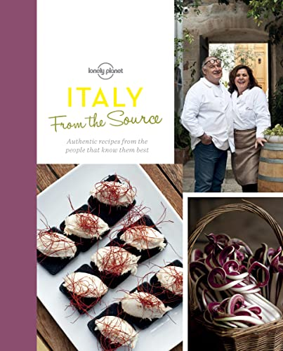 9781743607619: From the Source - Italy: Italy's Most Authentic Recipes From the People That Know Them Best (Lonely Planet)