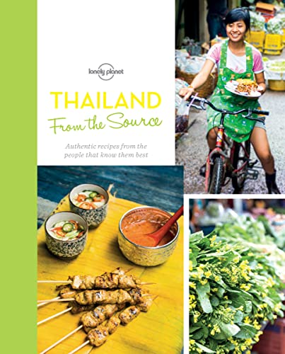 9781743607633: From the Source - Thailand: Thailand's Most Authentic Recipes From the People That Know Them Best (Lonely Planet)