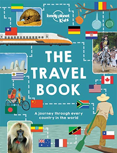 The Lonely Planet Kids Travel Book: Mind-Blowing Stuff on Every Country in the World: Lonely Planet