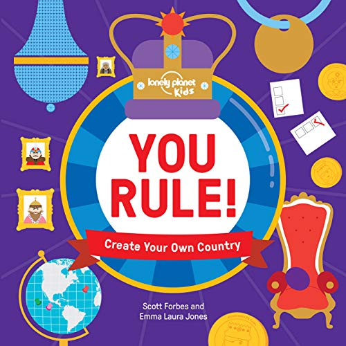 9781743607848: You Rule!: A Practical Guide to Creating Your Own Kingdom (Lonely Planet Kids)