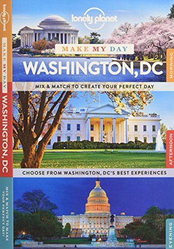 Lonely Planet Make My Day Washington DC (Travel Guide): Lonely Planet
