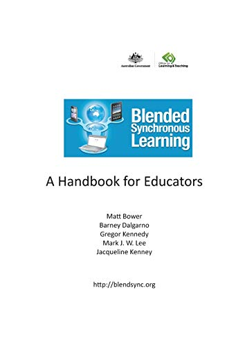 9781743616857: Blended Synchronous Learning: A Handbook for Educators