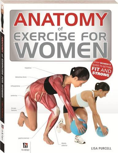 9781743635247: Anatomy of Exercise for Women (The Anatomy Series ...