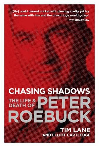 9781743790120: Chasing Shadows: The Life and Death of Peter Roebuck