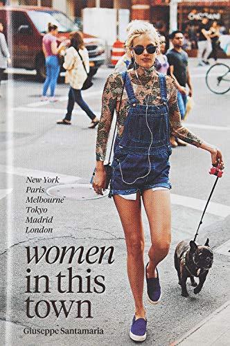 Women In This Town: New York, Paris,: Santamaria, Giuseppe