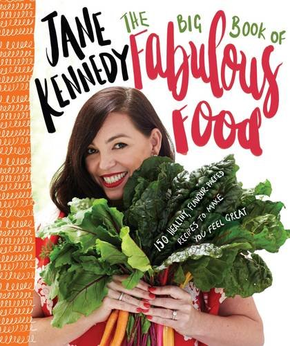 9781743790502: The Big Book of Fabulous Food: 153 healthy, flavour-packed recipes to make you feel great