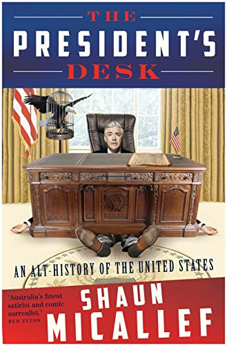 9781743790830: The President's Desk: An Alt-History of the United States