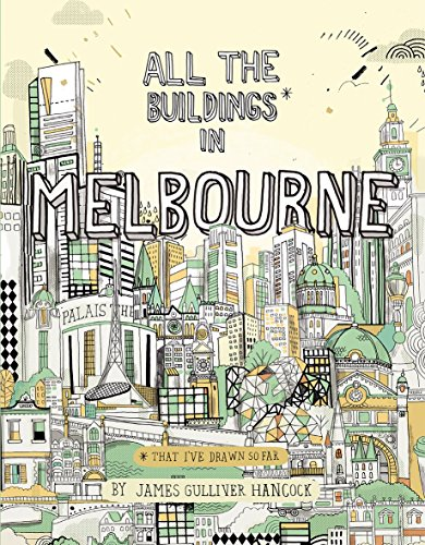 All the Buildings in Melbourne: .that I've Drawn so Far: James Gulliver Hancock
