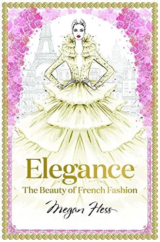 9781743794425: Elegance. The Masters Of French Fashion (Megan Hess: The Masters of Fashion)