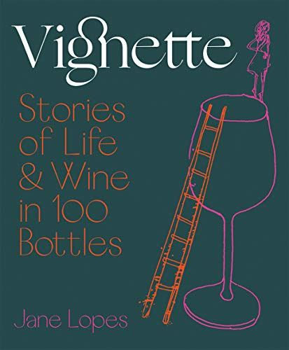 9781743795323: Vignette: Stories Of Life And Wine In 100 Bottles