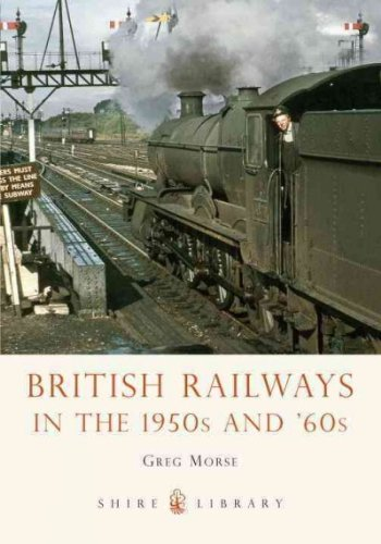 9781747811685: British Railways in the 1950s and 60s (Shire Library)