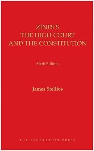 Zines s The High Court and the Constitution (Hardback): James Stellios