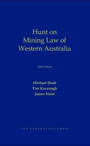 Mining Law in Western Australia (Hardback): Michael W. Hunt, Tim Kavenagh, James Hunt