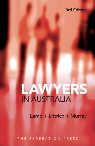 Lawyers in Australia (Paperback): Ainslie Lamb, John Littrich, Karina Murray