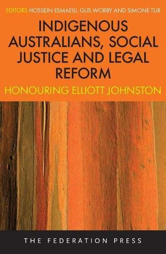 Indigenous Australians, Social Justice and Legal Reform (Paperback): Hossein Esmaeili