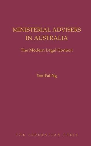 Ministerial Advisers in Australia (Hardcover): Yee-Fui Ng