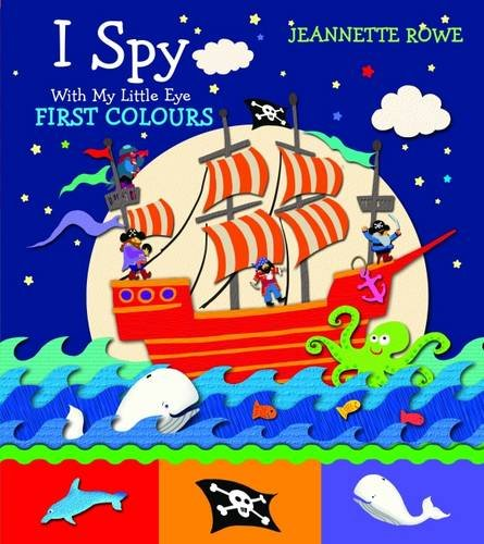 I Spy - First Colours (I Spy With My Little Eye): Rowe, Jeannette