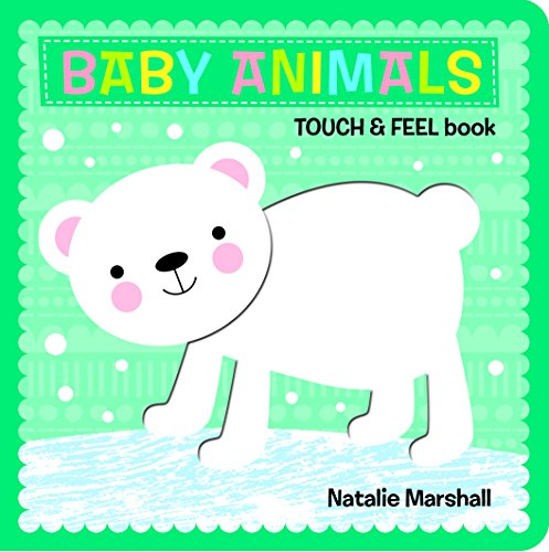 Baby Animals - Touch and Feel (Touch & Feel Book): Marshall, Natalie