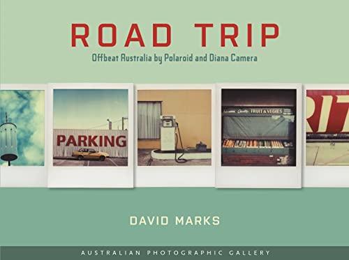 Australian Photographic Gallery - Road Trip (Hardcover): David Marks