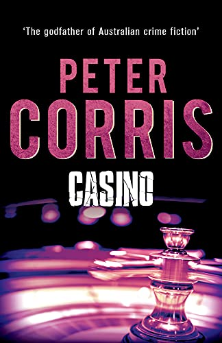 Casino (Cliff Hardy series): Corris, Peter