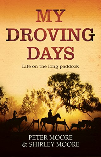 9781760110963: My Droving Days: Life on the Long Paddock