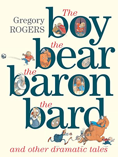 9781760112394: The Boy, the Bear, the Baron, the Bard and Other Dramatic Tales